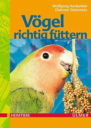 Vögel richtig füttern (Heimtiere)