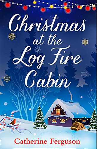 Holiday Heart Warmers - Christmas at the Log Fire Cabin: A heart-warming and feel-good read