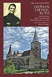 Stephan Ludwig Roth - Lebenswerk eines namhaften Siebenbürger Sachsen: Zum 220. Jahrestag seiner Geburt (Geschichte der Siebenbürger Sachsen)