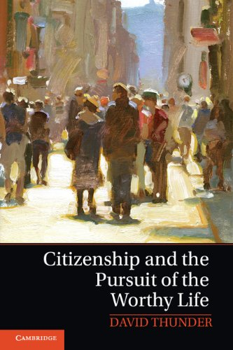 Download Citizenship and the Pursuit of the Worthy Life Pdf