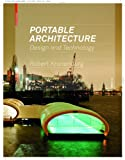 Portable Architecture : Design and Technology, Kronenburg, Robert, 3038214345