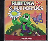 God Is Great - Bullfrogs & Butterflies