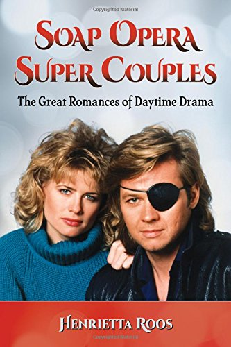 soap-opera-super-couples-the-great-romances-of-daytime-drama