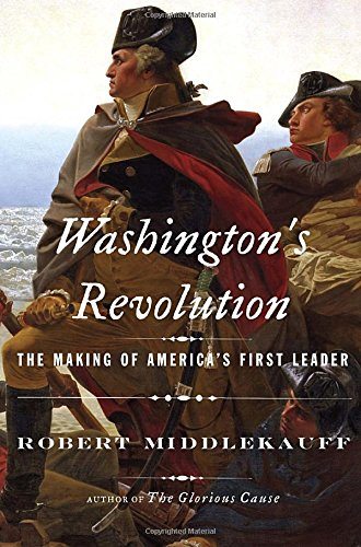 Washington's Revolution: The Making of America's First Leader ebook