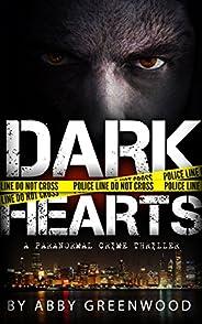 Dark Hearts: A Paranormal Crime Thriller