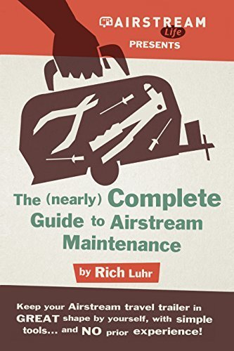 arly) Complete Guide To Airstream Maintenance ()