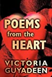 Poems from the Heart, Victoria Guyadeen, 146267626X