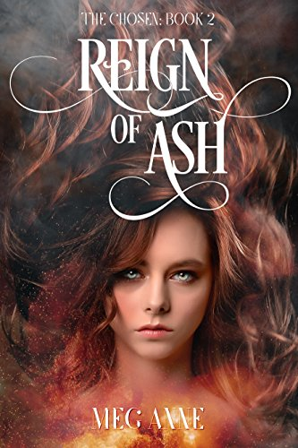 Reign of Ash (The Chosen Book 2) by [Anne, Meg]