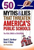 Two of the most respected voices in education and a team of young education scholars identify 50 myths and lies that threaten America's public schools. With hard-hitting information and a touch of comic relief, Berliner, Glass, and their Associate...