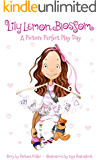 Lily Lemon Blossom A Picture Perfect Play Day: ( It's the Perfect Playdate for Lily and her Best Friend Emmy. Children's Book)