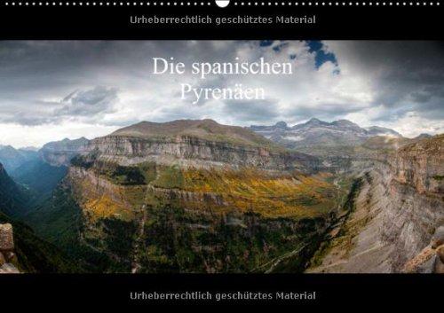 Die Spanischen Pyrenäen  Wandkalender 2014 DIN A4 Quer   Streifzug Durch Die Spanischen Nationalparks  Monatskalender 14 Seiten