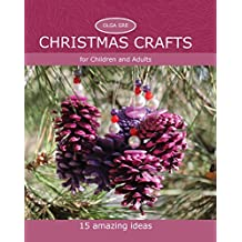 Christmas Crafts for Children and Adults: 15 Amazing Ideas