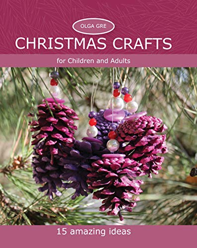 Idea Craft Christmas - Christmas Crafts for Children and Adults: 15 Amazing Ideas