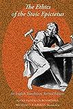 The Ethics of the Stoic Epictetus: An English