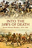 Into the Jaws of Death: British Military Blunders 1879-1900