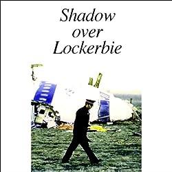 Shadow Over Lockerbie