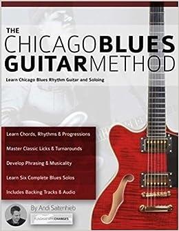 The Chicago Blues Guitar Method: Learn Chicago Blues Rhythm