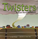 Twisters: A Book About Tornadoes (Amazing Science: Weather)