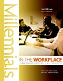 Millennials in the Workplace : Human Resource Strategies for a New Generation, Howe, Neil, 0971260648