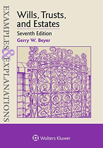 Wills, Trusts, and Estates (Examples & Explanations) by Wolters Kluwer