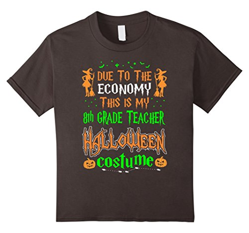 Kids Due To Economy 8th Grade Teacher Costume Halloween Tshirt 10 Asphalt