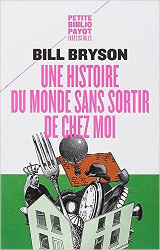 Bill Bryson - Une histoire du monde sans sortir de chez moi