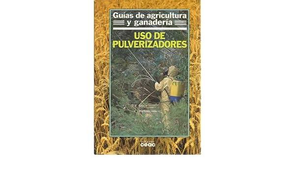 Uso de pulverizadores: MARTA/BRITISH CROP PROTECTION COUNCI MABRES VICENS: 9788432922220: Amazon.com: Books
