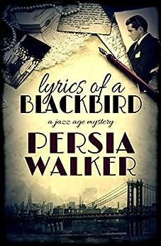Lyrics of a Blackbird by [Walker, Persia]