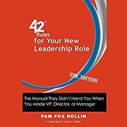42 Rules for Your New Leadership Role, 2nd Edition