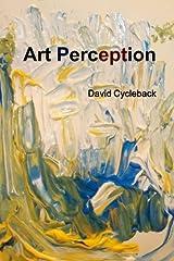 Art Perception by David Cycleback (2014-05-21)