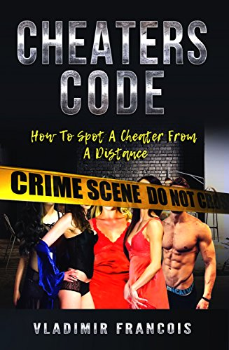 Download e-book for kindle: CHEATERS CODE: How to Spot A Cheater