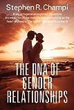 The DNA of Gender Relationships, Stephen R. Champi, 1478720727