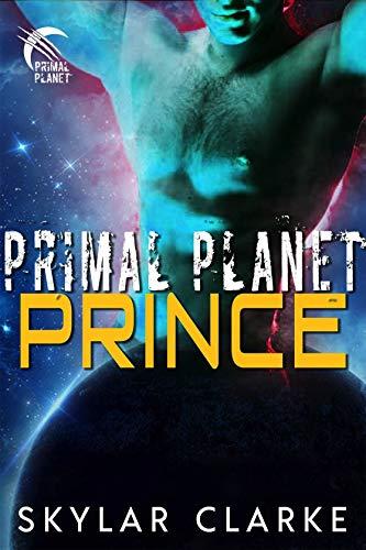 Primal Planet Prince: SciFi Alien Fated Romance (Dragon Shifters of Veloria Book - Skylar Dragon