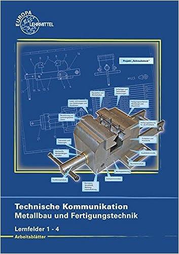Technische Kommunikation Metallbau und Fertigungstechnik Lernfelder ...