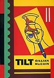 Tilt, Gillian McCain, 1889097047