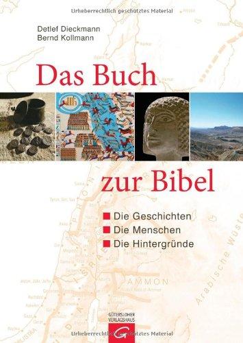 Das Buch zur Bibel: Die Geschichte - die Menschen - die Hintergründe