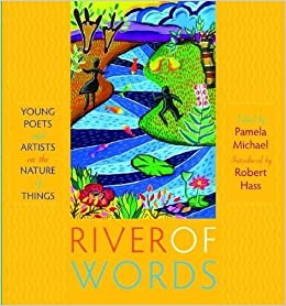 River of Words: Young Poets and Artists on the Nature of