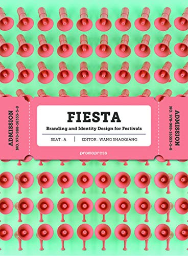 Fiesta: The Branding and Identity for Festivals -