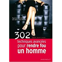 302 TECHNIQUES AVANCÉES POUR RENDRE FOU UN HOMME N.E.