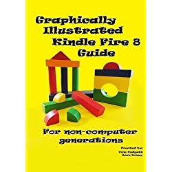 Graphically Illustrated Kindle Fire 8 Guide: For non-computer generations: B&W Version
