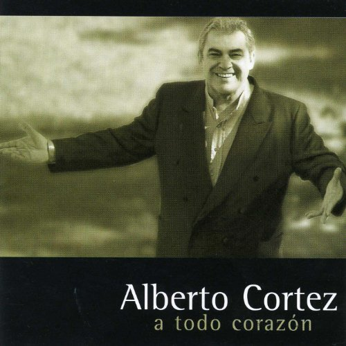 Alberto Cortez 1 · Stream or buy for $8.99 · A Todo Corazón
