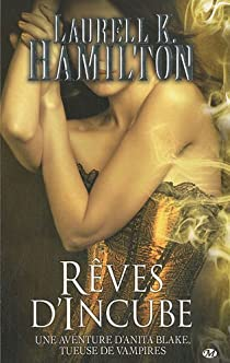 Anita Blake, tome 12 : Rêves d'Incube par Hamilton