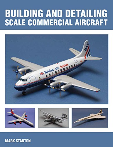 Building & Detailing Scale Commercial Aircraft
