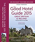 img - for The Good Hotel Guide 2015: Great Britain & Ireland book / textbook / text book