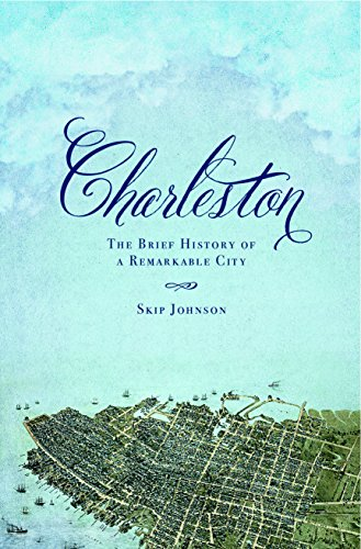 Charleston: The Brief History of a Remarkable City