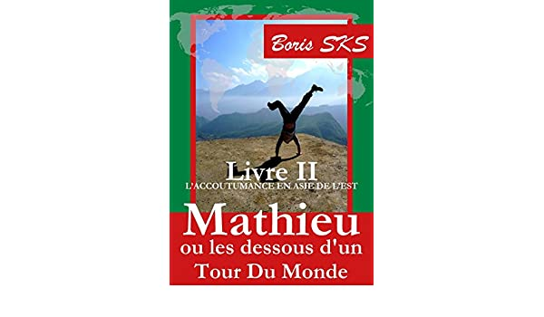 Mathieu ou les dessous dun Tour Du Monde: Livre II - L ...