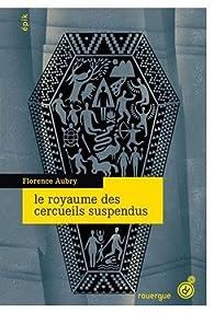 Le royaume des cercueils suspendus par Florence Aubry