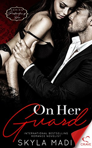 On Her Guard (Protecting Her Series Book 1) by [Madi, Skyla]