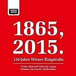 Eduards Augen (1865, 2015 - 150 Jahre Wiener Ringstraße) | Vivien Shotwell