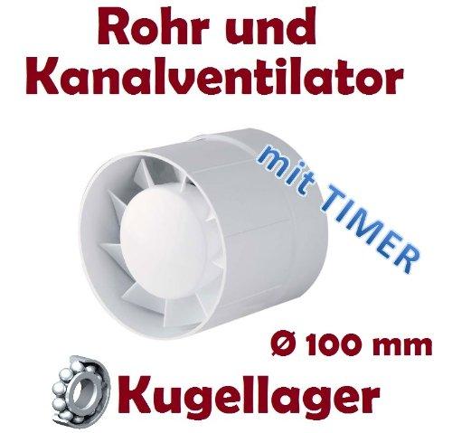 Kanal Rohrventilator Rohreinschub Abluft L/üfter Rohr Ventilator Leise /Ø 100 mm Kugellager Rohrl/üfter Timer Nachlaufrelaise Nachlauf Zeitschalter
